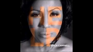 Erica Campbell - All I Need Is You